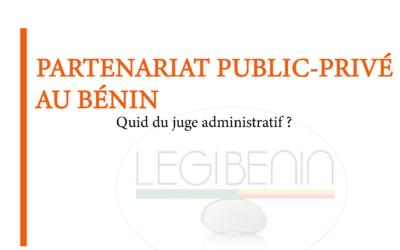 Partenariat public-privé au Bénin : l'exit du juge administratif?