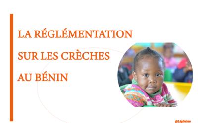 La réglementation sur les crèches au Bénin: que retenir?