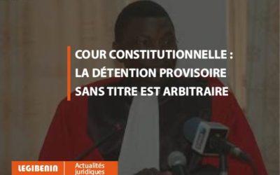 La détention provisoire sans titre est contraire à la Constitution