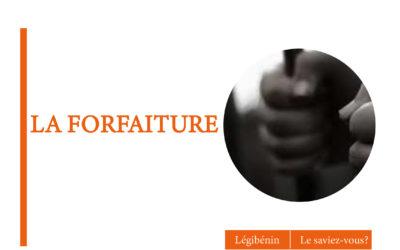 La forfaiture existe-t-elle en droit béninois ?