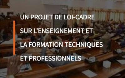 Un projet de loi-cadre sur l'enseignement et la formation techniques et professionnels