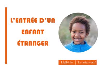 Les conditions d'entrée un enfant étranger au Bénin