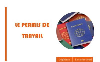 Étranger: comment obtenir un permis de travail au Bénin?