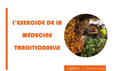 Les conditions d'exercice de la médecine traditionnelle